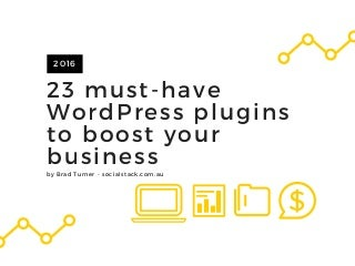 23 must have wordpress plugins to boost your business
