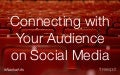 Connecting with Your Audience on Social Media