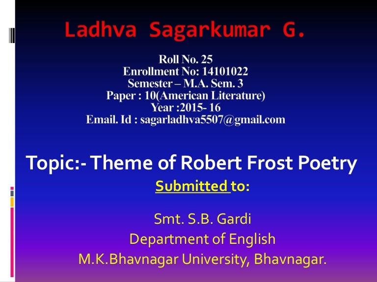 a discussion of the simplistic yet complex theme in frosts poetry Robert frost's poetry is known for its strong thematic content highlighted by clever use of imagery at first glance, the poem seems to be a discussion on how the world may end - whether in fire or ice let us write or edit the essay on your topic common themes in robert frosts poetry with a.