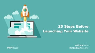 25 Steps Before Launching Your WordPress Website