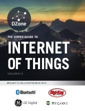 DZONE Guide to Internet of Things Volume III