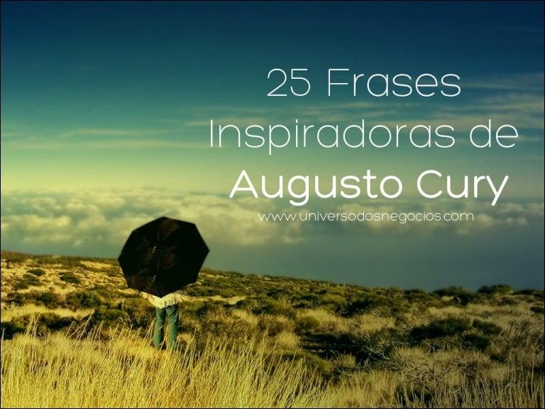 25 Frases Inspiradoras De Augusto Cury