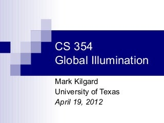 CS 354 Global Illumination