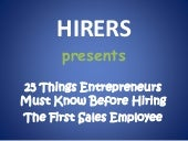 25 Things Entrepreneurs Must Know Before Hiring The First Sales Employee