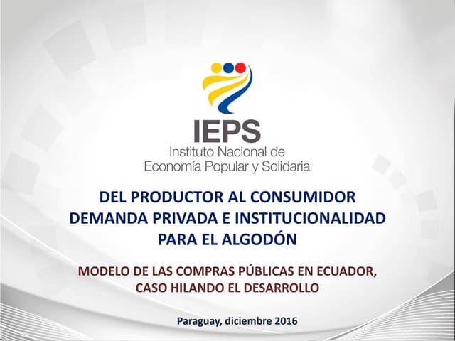 """Modelo de las compras públicas en Ecuador, caso """"Hilando el Desarrollo"""" – José Antonio Garcia"""