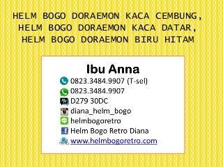 0823.3484.9907 (T-sel) Helm Bogo Doraemon kaca cembung, Helm Bogo Doraemon kaca datar, Helm Bogo Doraemon biru hitam