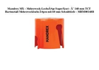 BIG SALE Mandrex MX - Mehrzweck-Lochsäge SuperXcut - Ø 168 mm TCT Hartmetall Mehrzwecklochsägen mit 60 mm Schnitttiefe - MHM00168B