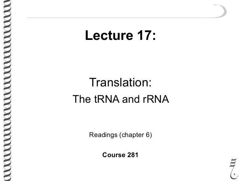 281 lec17 tRNA and rRNA