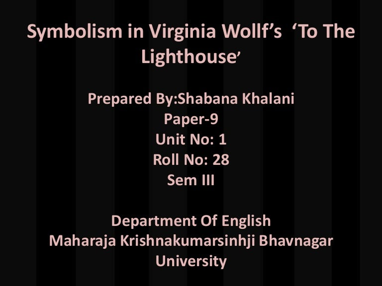 Symbolism In Virginia Wollfs To The Lighthouse