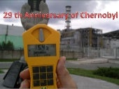 29 th Anniversary of Chernobyl (April 26, 1986)