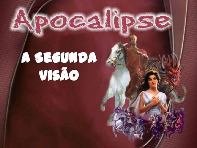 APOCALIPSE - 2a visão