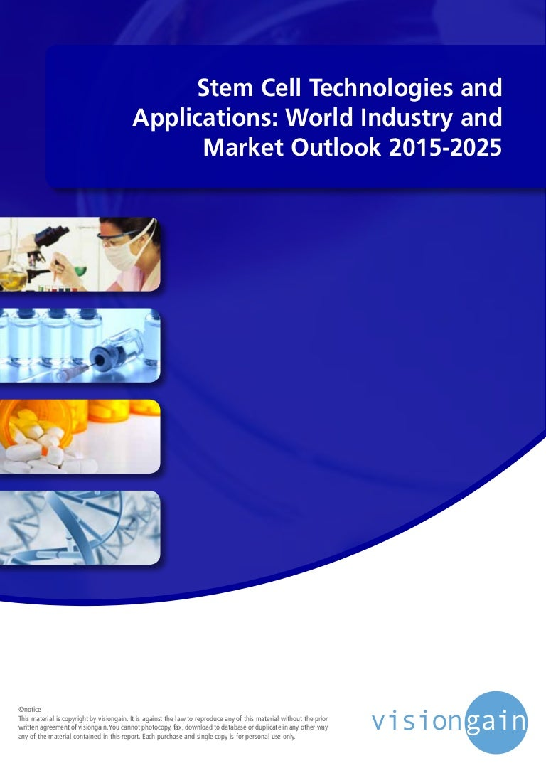 Stem Cell Technologies and Applications World Industry and Market Out…