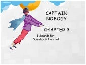 CAPTAIN NOBODY FORM 5 NOVEL chapters  3-5