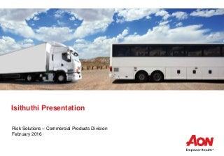 Isithuthi Truck Motor Fleet Presentation 022016_Aon