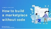 How to build a marketplace without code - No Code Conf 2019 Workshop