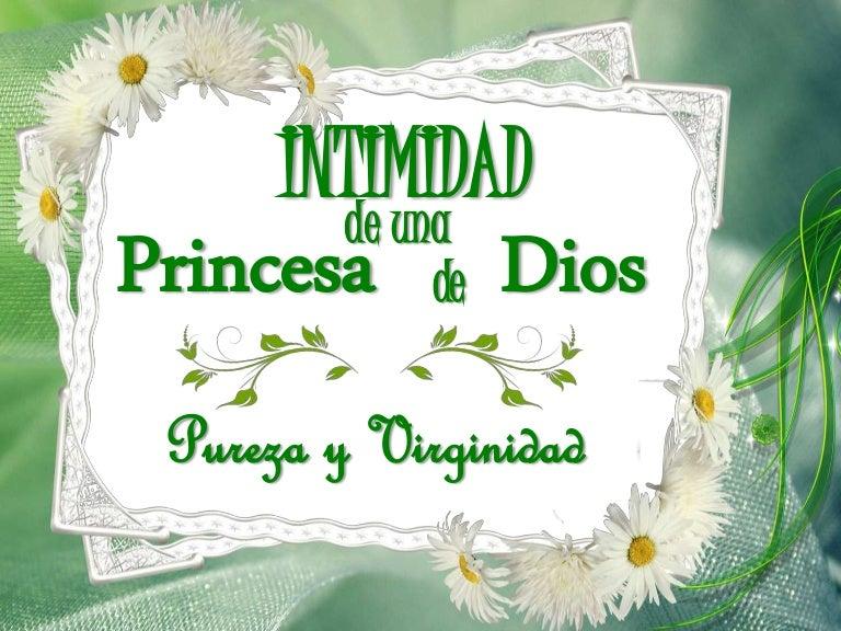 3. Intimidad de una Princesa de Dios. pureza y virginidad. UCAS