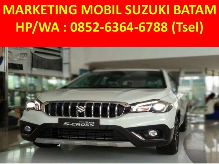Hp Wa 0852 6364 6788 Tsel Dp Mobil Suzuki Batam