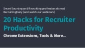20 Hacks for Recruiter Productivity: Chrome Extensions, Tools & More…