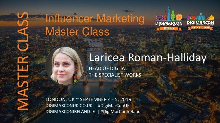 Influencer Marketing Master Class - Laricea Roman-Halliday, The Speci…