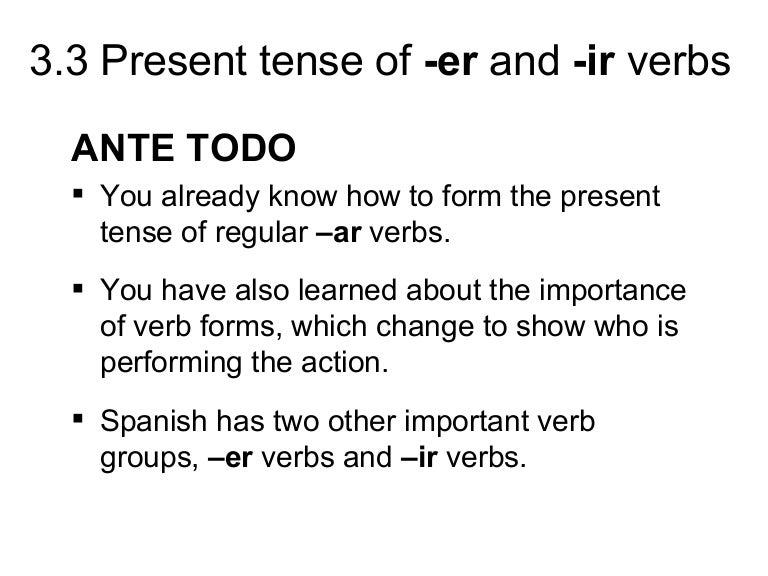 3.3 Present tense of -er and -ir verbs
