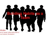 Building Habits as a Team - Cindy Alvarez, 2016 Habit Summit