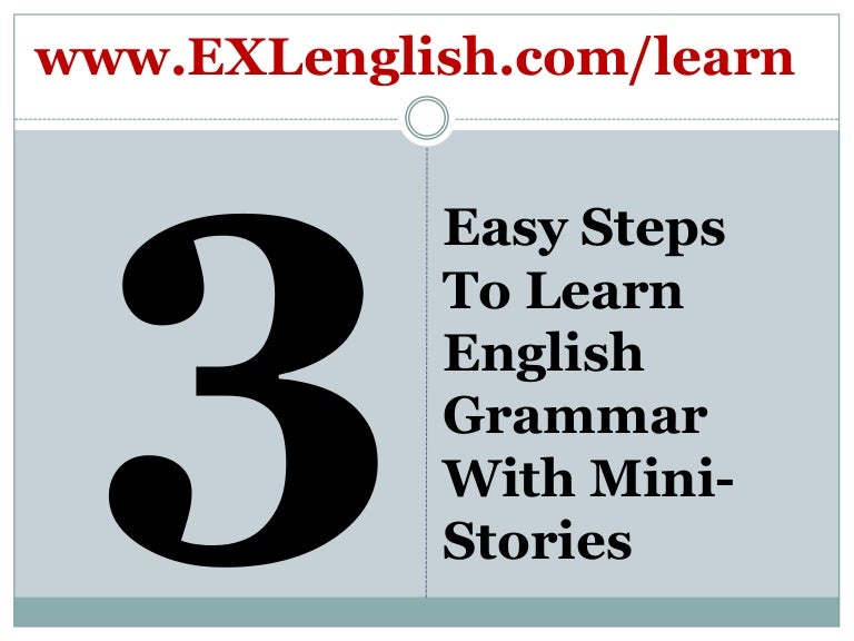 3 Easy Steps To Learn English Grammar With Mini-Stories