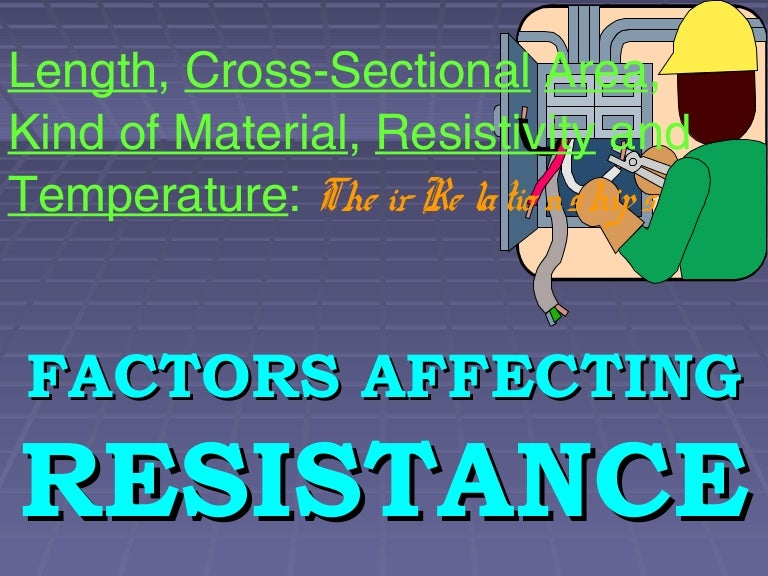 3 factors affecting wire resistance