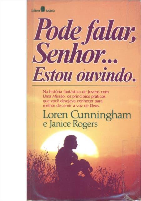 Pode falar, Senhor... Estou ouvindo - Loren Cunningham