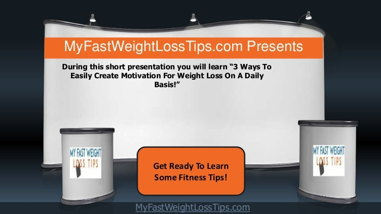 3 Ways To Easily Create Motivation For Weight Loss