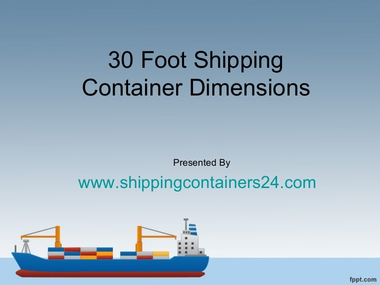 30 foot shipping container dimensions. Black Bedroom Furniture Sets. Home Design Ideas