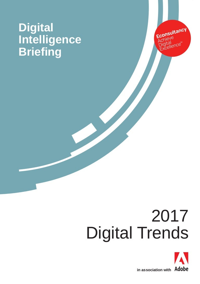 Digital Trends 2017 - Intelligence Briefing from Adobe