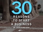 30 Reasons to Start a Business