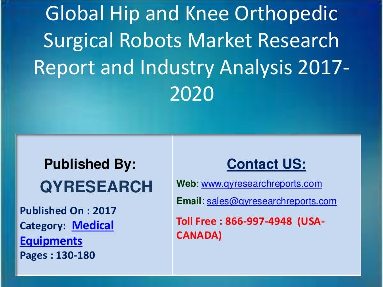 Global Hip and Knee Orthopedic Surgical Robots Sales Market 2017 Rese…