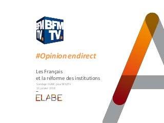 les francais et la reforme des institutions / Sondage ELABE pour BFMTV