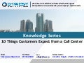 10 Things Customers Expect from a Call Center (31West Knowledge Series)