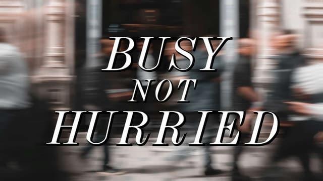Busy not Hurried - 8 December 2019 - Bruce McCallum