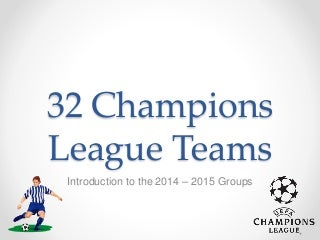 32 Champions League Teams Details by Mert Arkan