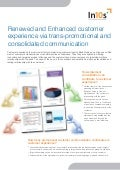Renewed and Enhanced customer experience via trans-promotional and consolidated communication