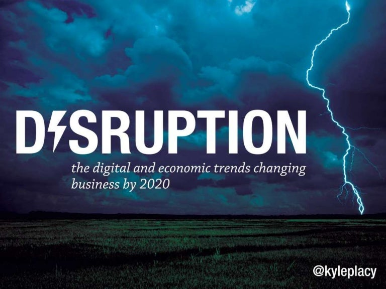 Economic Trends 2020.The Digital And Economic Trends Disrupting Business By 2020
