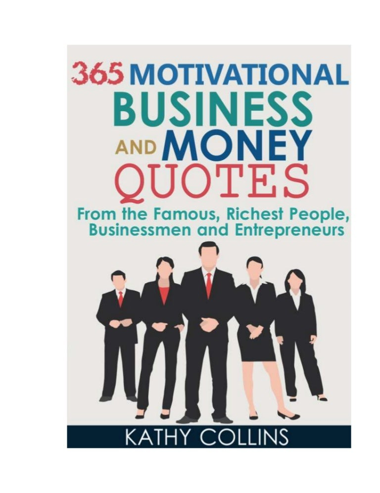 motivational business and money quotes from the famous richest p