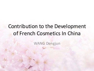 Three works to developpe French Cosmetic In China