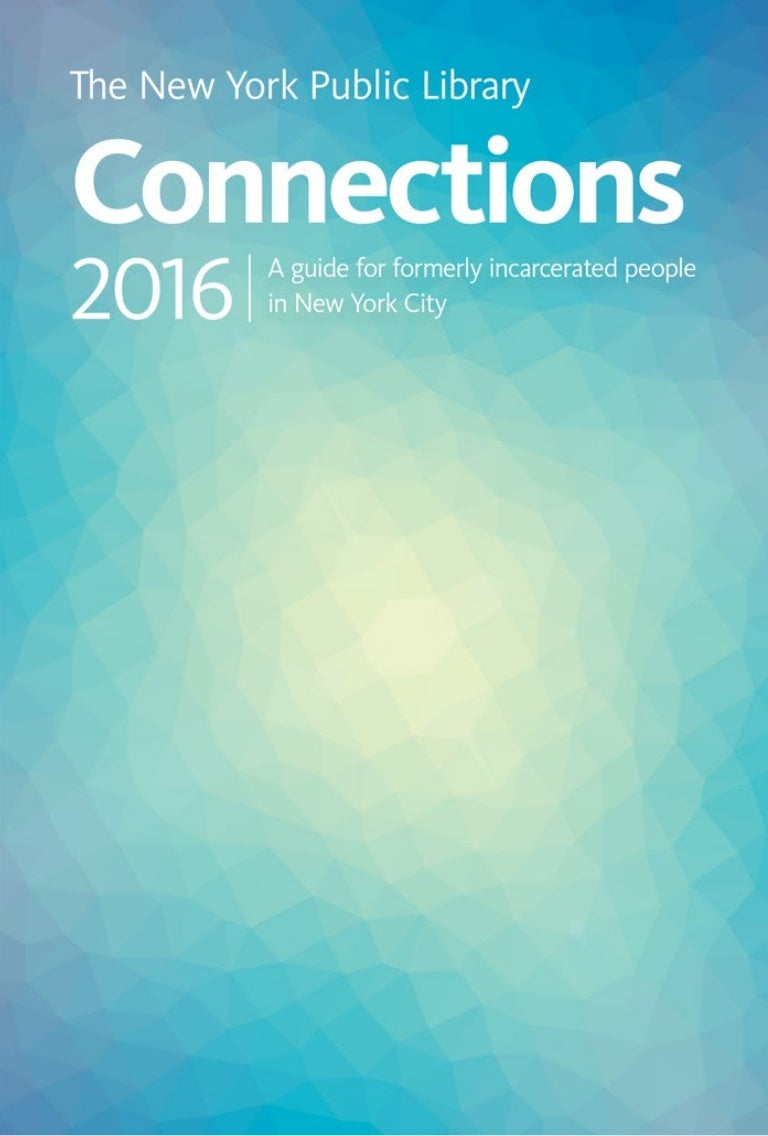 Connections 2016a guide for the formerly incarcerated fandeluxe Image collections