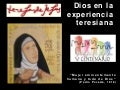 CONGRESO TERESIANO CHILE - Ximena Quintanilla: Dios en la experiencia teresiana.