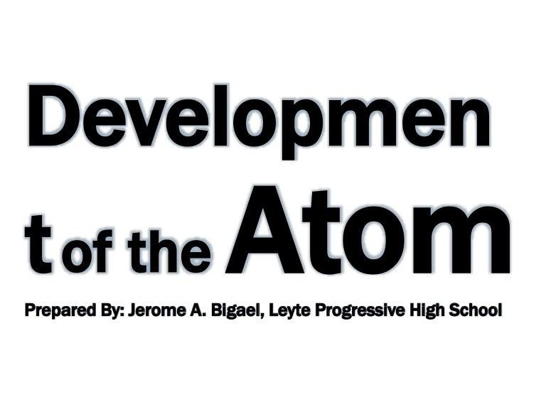 Development of the atom