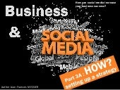 Social medias and business : Setting up a strategy