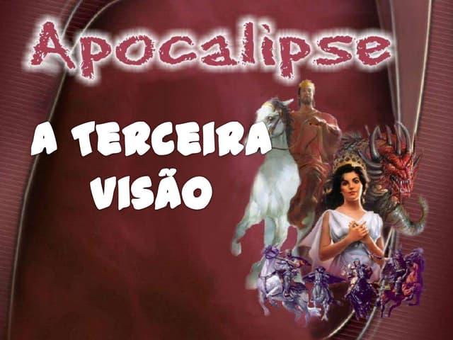 APOCALIPSE - 3a visão