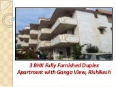 3 BHK Fully Furnished Duplex Apartment with Ganga View, Rishikesh