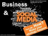 Social medias and business : How to make your social media strategy happen ?