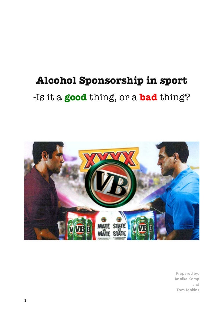 relationship between sports and alcohol sponsorships Are aware of the presence of alcohol sponsorship of sport, it is useful to review in detail some current case studies to appreciate the extent and nature of the complex relationship between sport and alcohol sponsors.