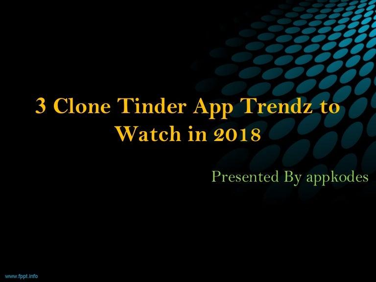 3 clone tinder app trendz to watch in 2018